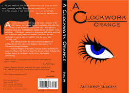 a clockwork orange anthony burgess nicholasjparr cover design by amy harding amyharding net videos a