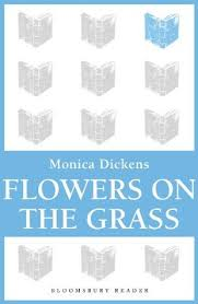 Underrated: Monica Dickens's <b>Flowers on the Grass</b> – mirabile dictu