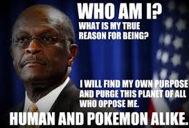 Herman Cain Pokemon Quotes. QuotesGram via Relatably.com