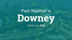 Past Weather in Downey, California, USA — Yesterday or Further Back