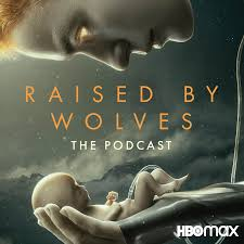 Raised by Wolves: The Podcast