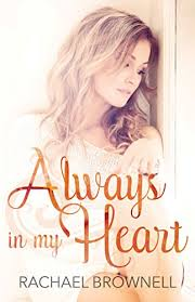 <b>Always in my Heart</b> - Kindle edition by Brownell, Rachael. Literature ...