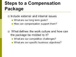 Pay Plans & Rewards Management. Determining Pay Rates Employee ... Steps to a Compensation Package  Include external and internal issues What are our long term