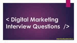 digital marketing interview questions digital marketing digital marketing interview questions digital marketing
