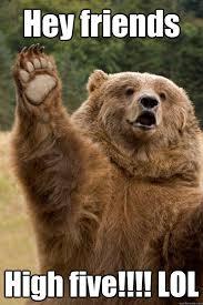 Teddy Bear High Five memes   quickmeme via Relatably.com
