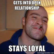 Gets into Open relationship Stays loyal - Good Guy Greg | Meme ... via Relatably.com