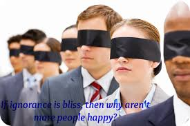 ignorance is bliss uniqueinfinities blindfolded people