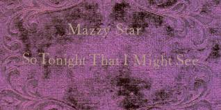 <b>Mazzy Star</b>: <b>So</b> Tonight That I Might See Album Review | Pitchfork