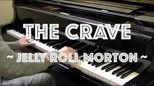 The Crave - <b>Jelly</b> Roll <b>Morton</b> - YouTube