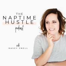 The Naptime Hustle Podcast