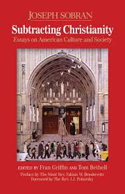 subtracting christianity essays on american culture and society subtracting christianity essays on american culture and society joseph sobran 9781495143373 amazon com books
