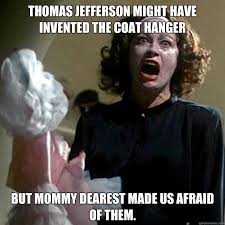 Mommy Dearest memes   quickmeme via Relatably.com
