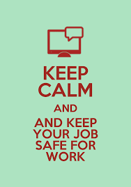 keep calm and keep your job safe for work by rykeforlife187 on keep calm and keep your job safe for work by rykeforlife187