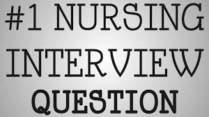 nursing tip 1 nursing interview question nursing tip 1 nursing interview question