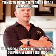 tienes-tu-ultimate-team-de-fifa-12-en-85000000-te-ofrezco-un-six-pack-de-pilsen-y-eso-que-podra-salir-perdiendo-thumb.jpg via Relatably.com
