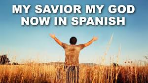 Now in <b>Spanish</b> - My Savior My <b>God</b> - <b>Christian</b> Music - YouTube