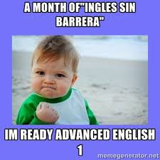 "A month of""INGLES SIN BARRERA"" Im ready ADVANCED ENGLISH 1 - Baby ... via Relatably.com"