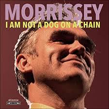 Morrissey - <b>I Am</b> Not A <b>Dog</b> On A Chain - Amazon.com Music