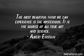 Albert Einstein Quote: The most beautiful thing we can experience ...