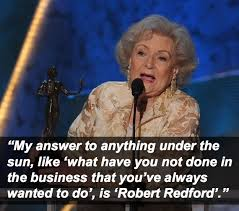 16 Most Outrageous Things Betty White Has Ever Said via Relatably.com