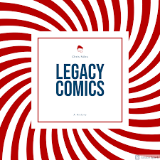 Legacy Comics A History