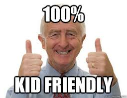 100% KID FRIENDLY - Thumbs up Grandpa - quickmeme via Relatably.com