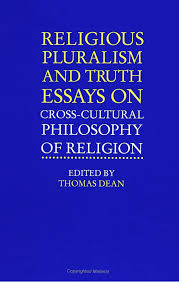 religious pluralism and truth essays on cross cultural philosophy religious pluralism and truth essays on cross cultural philosophy of religion s suny series religious studies thomas dean 9780791421246 com