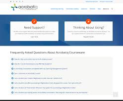 acrobatiq in addition to an extensive self serve online knowledge base we also have easy to access faqs and email end user technical support for students
