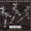 Greatest Hits: Fill Your Head with Rock album by Kim Mitchell