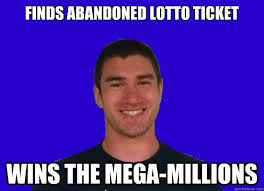 finds abandoned lotto ticket wins the mega-millions - Good Luck ... via Relatably.com