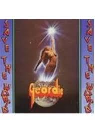 <b>Geordie</b> - <b>Save The</b> World (Music CD)