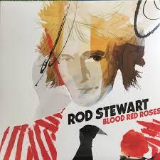 <b>Rod Stewart</b> - <b>Blood</b> Red Roses (2018, Vinyl) | Discogs