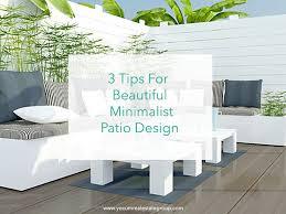3 Tips to Create a <b>Modern Minimalist</b> Patio — Yocum Real Estate ...