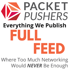 The Full Feed - All of the Packet Pushers Podcasts