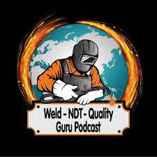 Weld - NDT - Quality Guru Podcast