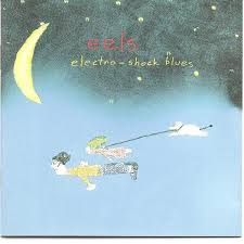 <b>Eels</b> - <b>Electro-Shock Blues</b> | Releases | Discogs