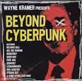 Wayne Kramer's Beyond Cyberpunk