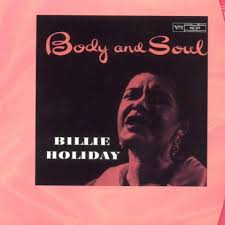 <b>Billie Holiday</b> – <b>Body</b> and Soul Lyrics | Genius Lyrics