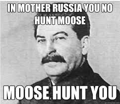 In Mother Russia memes | quickmeme via Relatably.com