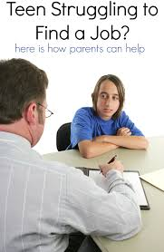 need help getting a job tips for parents of teens looking need help getting a job tips for parents of teens looking for work