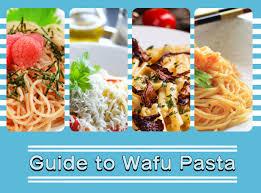 12 Types of Wafu Pasta (<b>Japanese</b>-<b>Style</b> P...