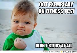Got exemplary on fitness test... - Meme Generator Captionator via Relatably.com