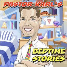 Pastor Karl's Bedtime Stories
