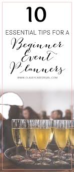 best ideas about event planning party planning 10 essential tips for a beginner event planner
