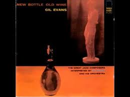 <b>Gil Evans New</b> Bottle, Old Wine - 'Round Great Jazz Standards + ...
