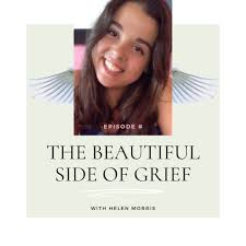 The Beautiful Side of Grief
