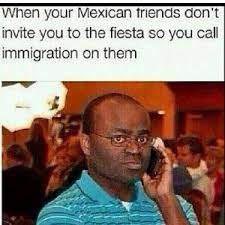Mexican Immigrant Jokes | Kappit via Relatably.com