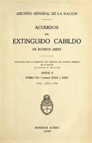 Acuerdos del extinguido Cabildo de Buenos Aires