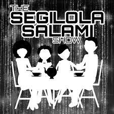 The Segilola Salami Show