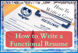 how to write a resume writing a functional resume how to write a resume writing a functional resume